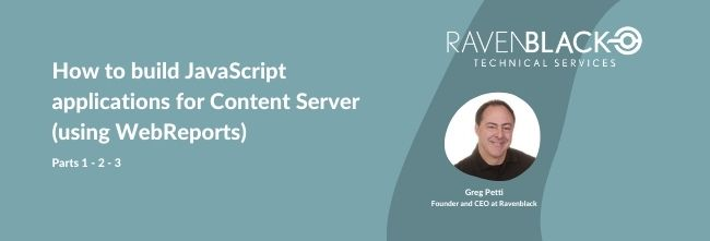 How to build JavaScript applications for Content Server (using WebReports)