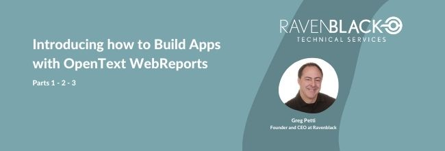 Introducing how to Build Apps with OpenText WebReports